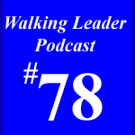 The Walking Leader Podcast by David Guerra