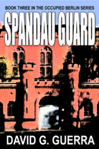 spandau guard by David G. Guerra available at Amazon dot com