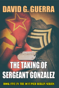 the taking of sergeant gonzalez by David G. Guerra available at Amazon dot com