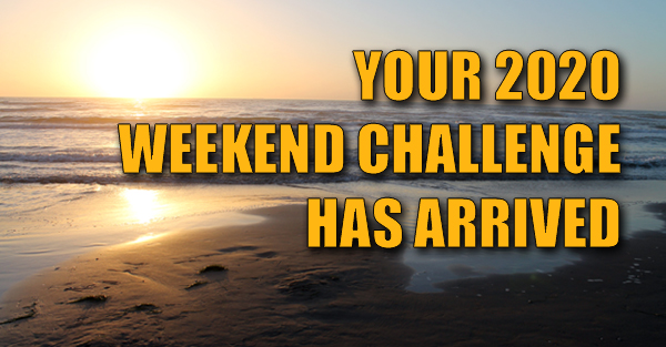 you weekend challenge has arrived